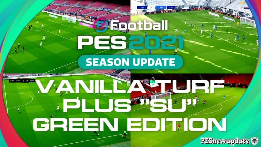 eFootball PES 2021 / Vanilla Turf Plus SU v1 от Endo (Green Edition)